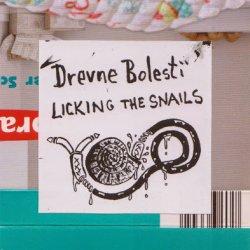 Drevne Bolesti - Licking the Snails